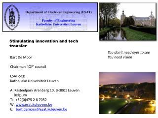 Bart De Moor Chairman 'IOF' council  ESAT-SCD Katholieke Universiteit  Leuven