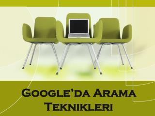 Google�da  Arama Teknikleri