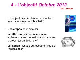 4 - L�objectif  Octobre 2012 �. G. / 30.09.09