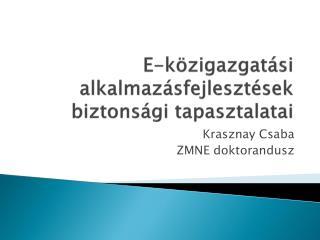 E-közigazgatási alkalmazásfejlesztések biztonsági tapasztalatai