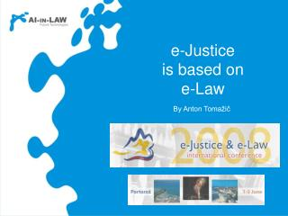 e-Justice is based on  e-Law