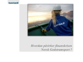 Hvordan påvirker finanskrisen Norsk Godstramsport ?