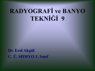 RADYOGRAFİ ve BANYO TEKNİĞİ  9