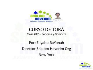 CURSO DE TORÁ  Clase #42 – Sodoma y Gomorra