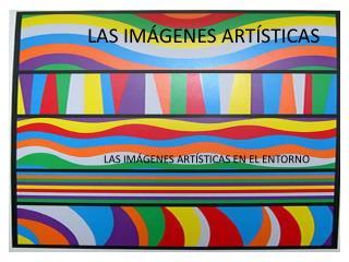 LAS IMÁGENES ARTÍSTICAS
