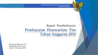 Rapat Pembahasan Pembayaran   Honorarium   Tim Tahun Anggaran 201 4