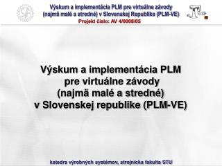(najmä malé a stredné) v Slovenskej Republike (PLM-VE)