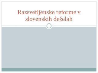 Razsvetljenske reforme v slovenskih deželah