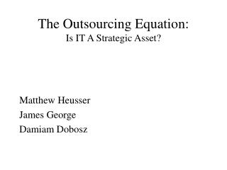 The Outsourcing Equation: Is IT A Strategic Asset