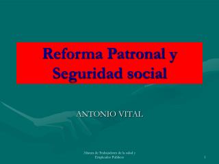 Reforma Patronal y Seguridad social