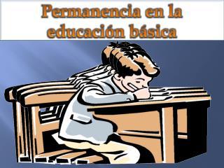 Permanencia en la educación básica