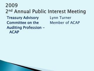 2009  2 nd  Annual Public Interest Meeting