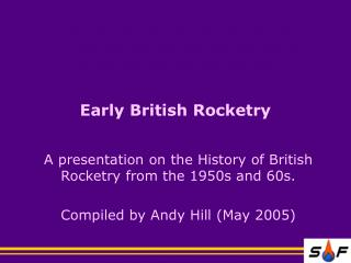A presentation on the History of British Rocketry from the 1950s and 60s.