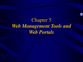 Chapter 5 Web Management Tools and Web Portals