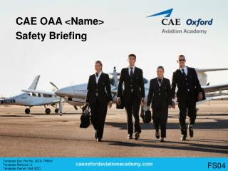 CAE OAA <Name> Safety Briefing