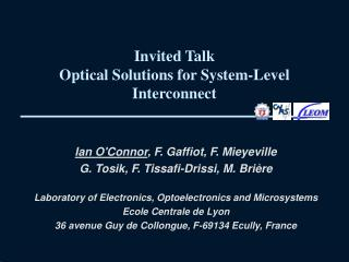 Invited Talk Optical Solutions for System-Level Interconnect