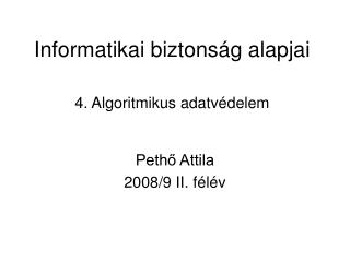 Informatikai biztonság alapjai  4. Algoritmikus adatvédelem