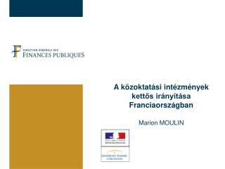 A közoktatási intézmények kettős irányítása Franciaországban Marion  MOULIN