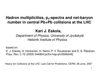 Hadron multiplicities, p T -spectra and net-baryon number in central Pb+Pb collisions at the LHC