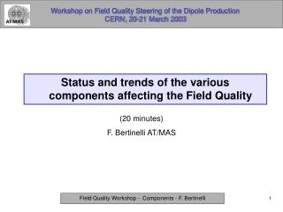 Workshop on Field Quality Steering of the Dipole Production  CERN, 20-21 March 2003