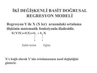 ?K? DE???KENL? BAS?T DO?RUSAL REGRESYON MODEL?