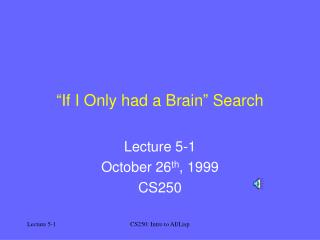 """If I Only had a Brain"" Search"