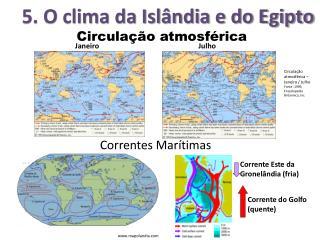 5. O clima da Isl�ndia e do Egipto
