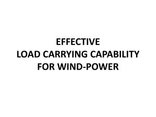 EFFECTIVE  LOAD CARRYING CAPABILITY  FOR WIND-POWER