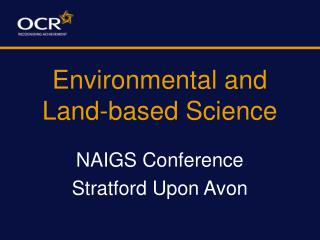 Environmental and Land-based Science
