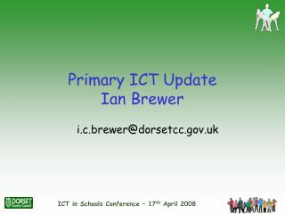 Primary ICT Update  Ian Brewer