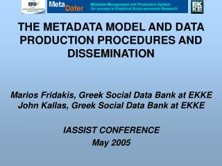 THE METADATA MODEL AND DATA PRODUCTION PROCEDURES AND DISSEMINATION
