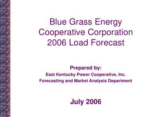 Blue Grass Energy  Cooperative Corporation 2006 Load Forecast