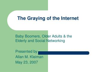 The Graying of the Internet