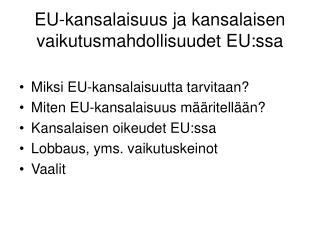 EU-kansalaisuus ja kansalaisen vaikutusmahdollisuudet EU:ssa
