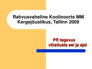 Rahvusvaheline Koolinoorte MM Kergejõustikus, Tallinn 2009