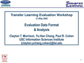 Transfer Learning Evaluation Workshop 2-3 May 2006 Evaluation Data Format & Analysis