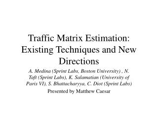 Traffic Matrix Estimation: Existing Techniques and New Directions