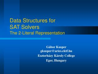 Data Structures for SAT Solvers The 2-Literal Representation