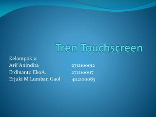 Tren Touchscreen
