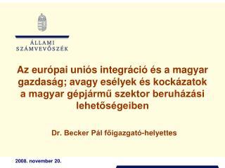 Dr. Becker Pál főigazgató-helyettes