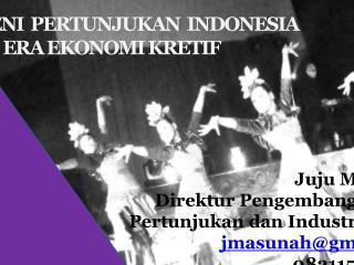 SENI  PERTUNJUKAN  INDONESIA DI ERA EKONOMI KRETIF
