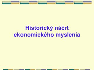 Historický náčrt ekonomického myslenia