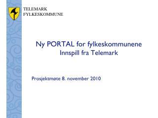 Ny PORTAL for fylkeskommunene Innspill fra Telemark