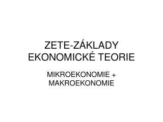 ZETE -ZÁKLADY EKONOMICKÉ TEORIE