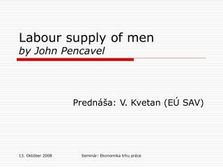 Labour supply of men  by John Pencavel