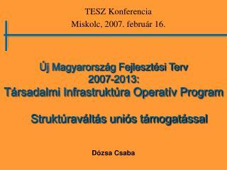 Új Magyarország Fejlesztési Terv  2007-2013: Társadalmi Infrastruktúra Operatív Program