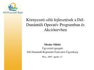 Környezeti célú fejlesztések a Dél-Dunántúli Operatív Programban és Akciótervben