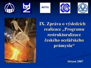 """IX. Zpráva o výsledcích realizace """"Programu restrukturalizace českého ocelářského průmyslu"""""""