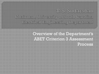 T. S. Sudarshan Chairman, University of South Carolina  Electrical Engineering Department