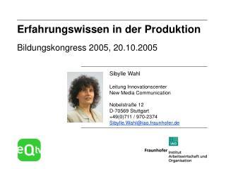 Erfahrungswissen in der Produktion Bildungskongress 2005, 20.10.2005